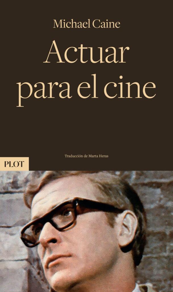 Actuar para el cine Michael Caine Actuación Manual